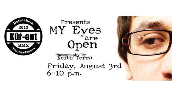 Keith Terra's photo show My Eyes Are Open starts tonight at Kurent BMX shop in Bethlehem, Pa.