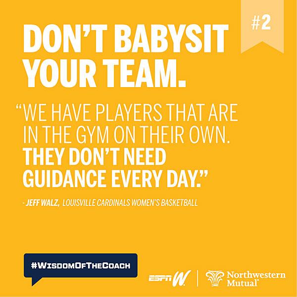 2. Don't babysit your team. #WisdomOfTheCoach